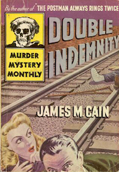 Double indemnity - James M Cain