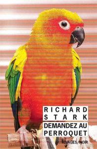 Demandez au perroquet