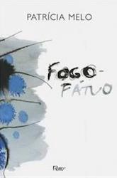 Fogo Fatuo Patricia Melo