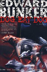 Dog eat dog - Edward Bunker