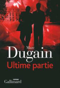 Ultime partie - Marc Dugain