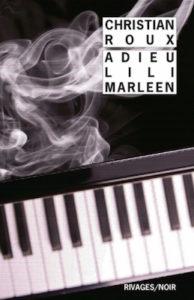 Adieu Lili Marleen - Christian Roux