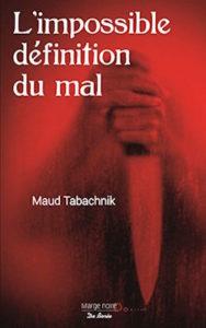 L'impossible définition du mal - Maud Tabachnik