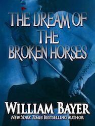 The dream of the broken horse - William Bayer