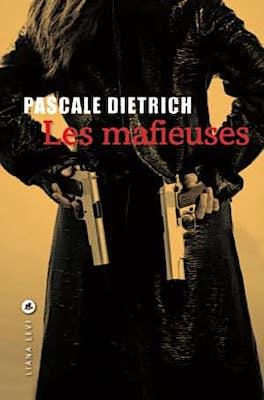 les mafieuses Pascale Dietrich