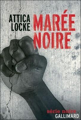 Marée noire - Attica Locke