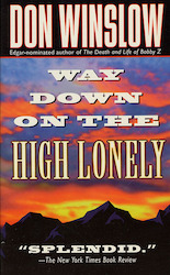 Way down on the High Lonely Don Winslow