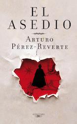 Asedio Arturo PEREZ Reverte