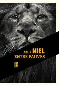Entres fauves - Colin Niel