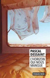 L'horizon qui nous manque - Dessaint