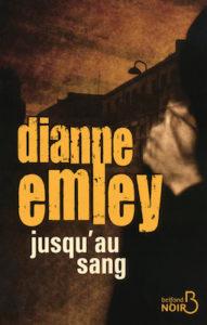 Jusqu'au sang - Dianne Emley