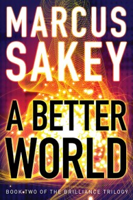 A better world - Marcus Sakey