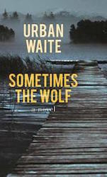 Sometimes the wolf - Urban Waite