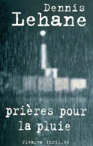 Prières sous la pluie - Dennis Lehane
