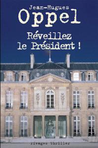 Réveillez le Président - Jean Hugues OPPEL
