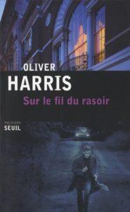 Sur le fil du rasoir - Oliver Harris
