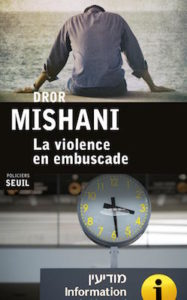 La violence en embuscade -Dror Mishani